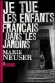 Couverture Je tue les enfants français dans les jardins Editions L'Ecailler 2011