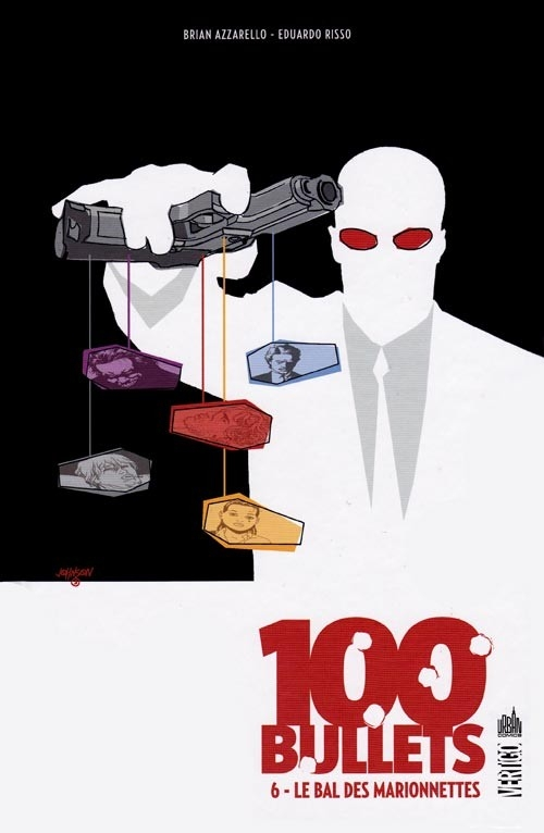 Couverture 100 Bullets (Cartonné), tome 06 : Le bal des marionnettes