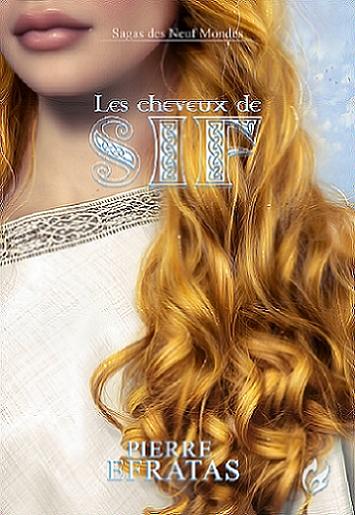 Couverture Sagas des Neuf Mondes, tome 3 : Les Cheveux de Sif