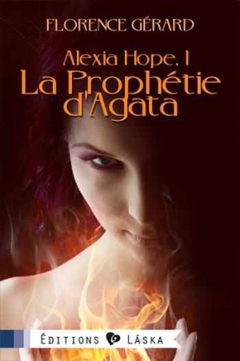 Couverture Alexia Hope, tome 1 : La prophétie d'Agata