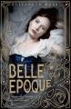 Couverture Belle époque Editions Delacorte Press 2013