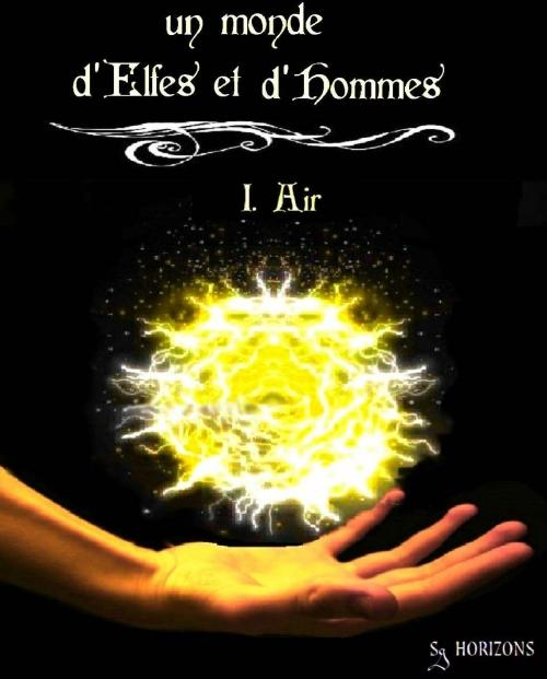 Couverture Un monde d'Elfes et d'hommes, tome 1 : Air