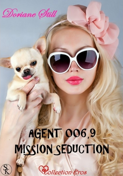 Couverture Agent 006,9, mission séduction