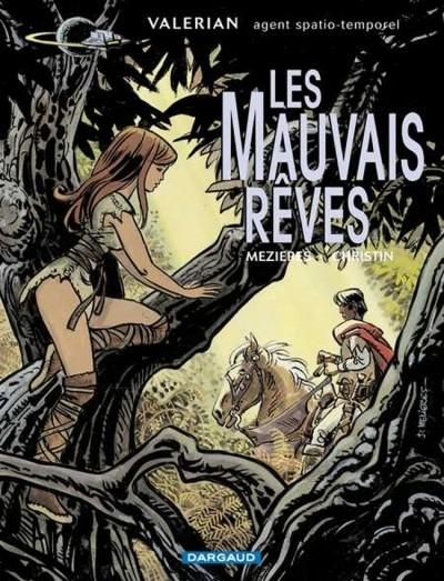 Couverture Valérian, Agent Spatio-temporel, tome 00 : Les Mauvais rêves