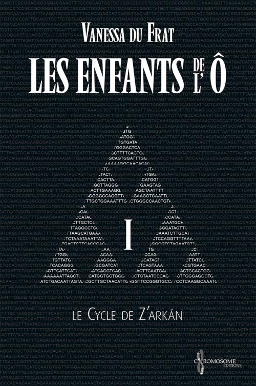 Couverture Les Enfants de l'Ô, cycle 1 : Le cycle de Z'arkán, tome 1