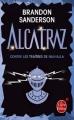 Couverture Alcatraz, tome 3 : Alcatraz contre les traîtres de Nalhalla Editions Le Livre de Poche (Orbit) 2013