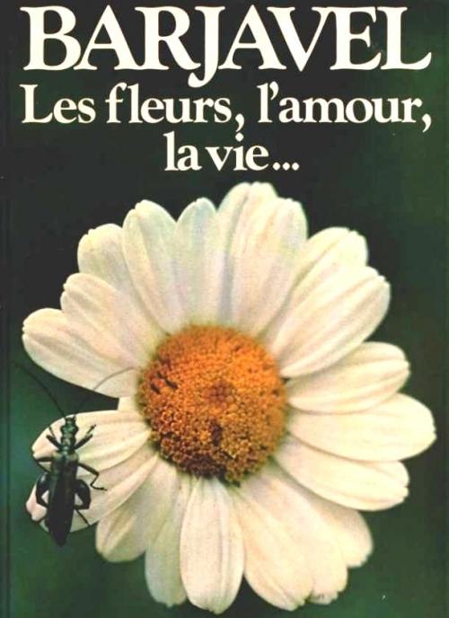 Couverture Les fleurs, l'amour, la vie...
