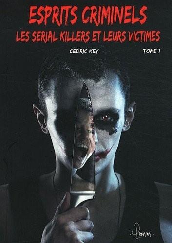 Couverture Esprits criminels, tome 1 : Les Serial killers et leurs victimes
