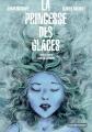 Couverture La princesse des glaces (BD) Editions Casterman (Univers d'auteurs) 2014