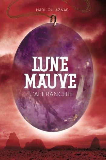 Couverture Lune mauve, tome 3 : L'affranchie