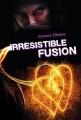 Couverture Irrésistible alchimie, tome 3 : Irrésistible fusion Editions France Loisirs 2013