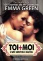 Couverture Toi + Moi : L'un contre l'autre, tome 04 Editions Addictives 2013