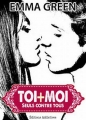 Couverture Toi + moi : Seuls contre tous, tome 1 Editions Addictives 2013