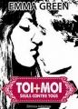 Couverture Toi + Moi : Seuls contre tous, tome 3 Editions Addictives 2014
