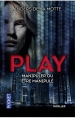Couverture Le jeu, tome 1 : Niveau 1 : Oserez-vous entrer ? / Play : Manipuler ou être manipulé Editions Pocket (Thriller) 2014