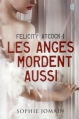 Couverture Felicity Atcock, tome 1 : Les anges mordent aussi Editions J'ai Lu (Darklight) 2014