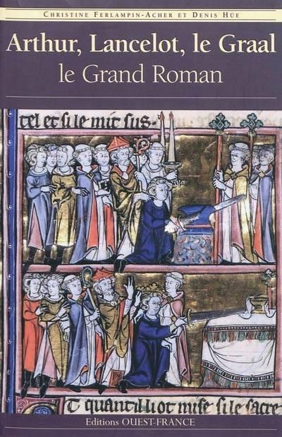 Couverture Arthur, Lancelot, le Graal : Le Grand Roman