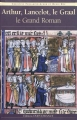 Couverture Arthur, Lancelot, le Graal : Le Grand Roman Editions Ouest-France 2010