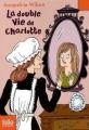 Couverture La double vie de Charlotte Editions Folio  (Junior) 2009