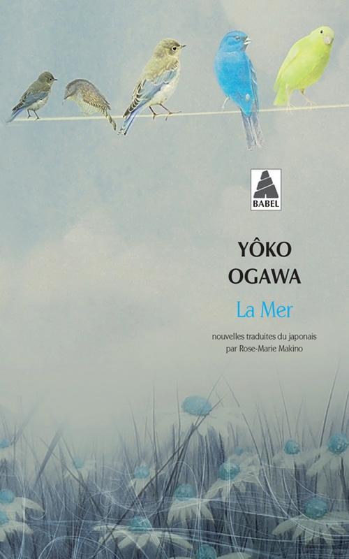 http://assisesurmonboutdecanape.blogspot.fr/2014/09/la-mer-yoko-ogawa.html