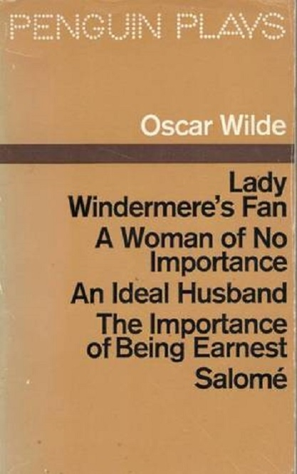 Couverture Penguin Plays : Lady Windermere's Fan, A Woman of No Importance, An Ideal Husband, The Importance of Being Earnest, Salomé