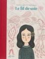 Couverture Le fil de soie Editions Thierry Magnier 2013