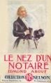 Couverture Le nez d'un notaire Editions Nelson 1938