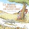 Couverture La Bonne Humeur de Loup Gris Editions Didier Jeunesse 2013
