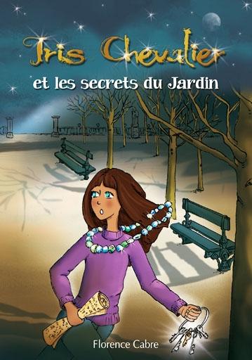 Couverture Iris Chevalier et les secrets du Jardin