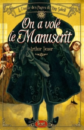 Couverture A l'école des pages du Roy-Soleil, tome 2 : On a volé le manuscrit