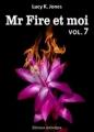 Couverture Mr Fire et moi, tome 07 Editions Addictives 2013