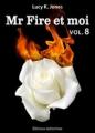 Couverture Mr Fire et moi, tome 08 Editions Addictives 2013