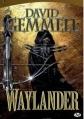 Couverture Waylander, tome 1 Editions Bragelonne 2010