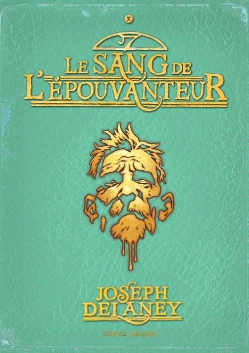 Couverture L'Epouvanteur, tome 10 : Le Sang de l'Epouvanteur