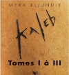 Couverture Kaleb, intégrale Editions Robert Laffont (R) 2013