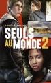 Couverture Seuls au monde, tome 2 Editions Hachette 2014