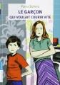 Couverture Le garçon qui voulait courir vite Editions Flammarion (Jeunesse) 2011