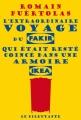 Couverture L'extraordinaire voyage du fakir qui était resté coincé dans une armoire Ikea Editions Le Dilettante 2013