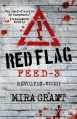 Couverture Feed, tome 3 : Red flag Editions Bragelonne 2014