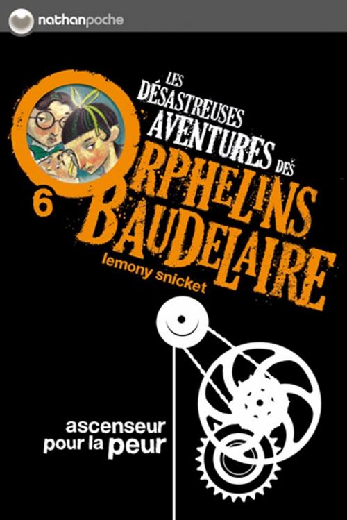 Couverture Les désastreuses aventures des orphelins Baudelaire, tome 06  : Ascenseur pour la peur