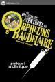Couverture Les désastreuses aventures des orphelins Baudelaire, tome 08 : Panique à la clinique Editions Nathan (Poche) 2012