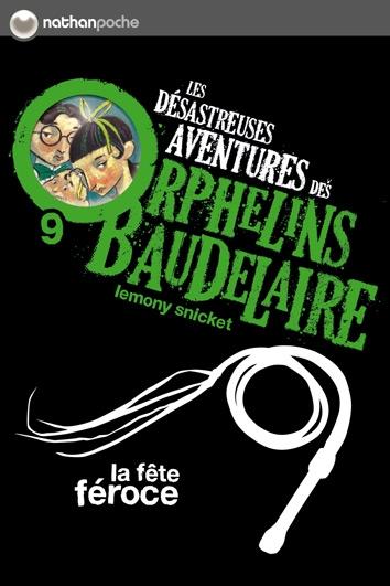 Couverture Les désastreuses aventures des orphelins Baudelaire, tome 09 : La Fête Féroce