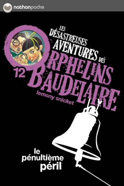 Couverture Les désastreuses aventures des orphelins Baudelaire, tome 12 : Le Pénultième Péril