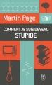 Couverture Comment je suis devenu stupide Editions J'ai Lu 2013