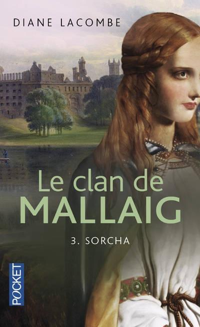 Couverture Le clan de Mallaig, tome 3 : Sorcha de Mallaig / Sorcha