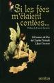 Couverture Si les fées m'étaient contées : 140 contes de fées de Charles Perrault à Jean Cocteau Editions Omnibus 2013