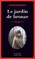 Couverture Le jardin de bronze Editions Actes Sud 2014