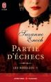 Couverture Les rebelles, tome 1 : Partie d'échecs Editions J'ai lu (Pour elle - Aventures & passions) 2013