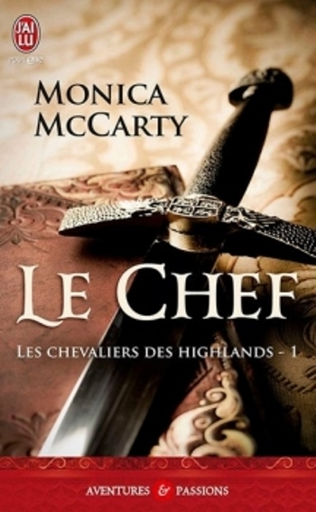 Couverture Les chevaliers des Highlands, tome 01 : Le Chef