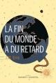 Couverture La Fin du monde a du retard Editions Buchet/Chastel 2014